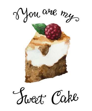 Watercolor dessert with lettering you are my sweet cake. Illustration for postcards, greetings, invitations and birthday.
