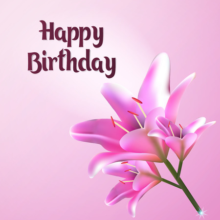 Happy Birthday. Greeting card vector illustration. Postcard with flower of the Lily. E-card pastel pink tones.