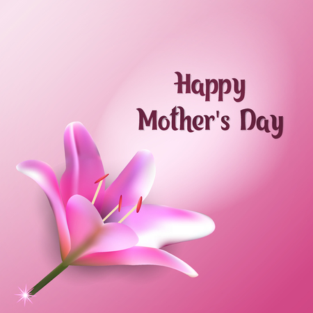Happy Mothers Day vector illustration. Greeting card with pink Lily for your favorite moms. Postcard with a beautiful Bud. Ecard for typography.