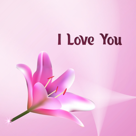 I love you vector illustration. Greeting card with pink Lily on Valentines day. Postcard with a beautiful lilia Bud. A romantic Ecard for typography.
