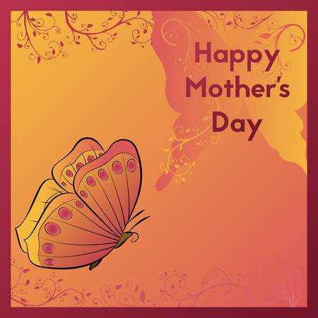 Happy Mothers Day. E-card for your mom. Greeting card with butterfly is orange in color and decorated with plants with leaves. Template postcards vector illustration.