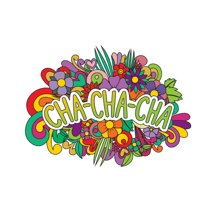 Cha-cha-cha Zen Tangle. Doodle pattern with flowers and text for the partner dancing. Vector illustration.