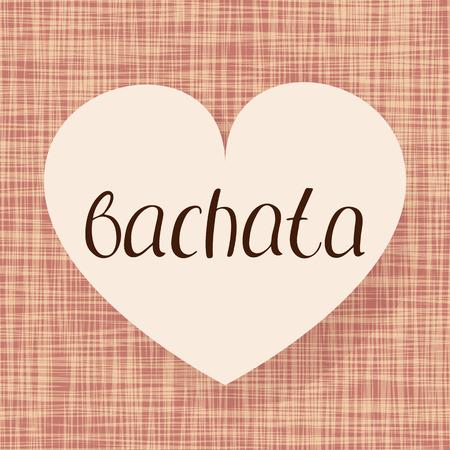 Bachata dance. Vector illustration. Fabric heart design. Handwritten calligraphy Zdjęcie Seryjne