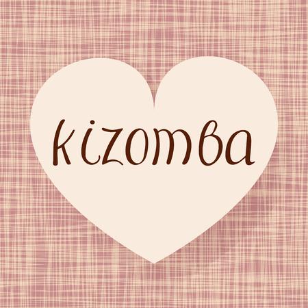Kizomba dance. Vector illustration. Fabric heart design. Handwritten calligraphy