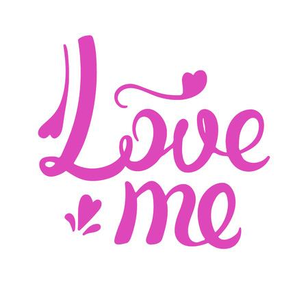 Love me calligraphy. Vector illustration. Handwritten pink inscription Valentine day Illustration