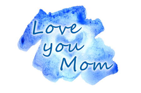 Love you, Mom. The text is depicted in Watercolor illustration in the form of a wet color stroke, inside which is a painted heart
