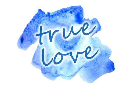 True love. The text is depicted in Watercolor illustration in the form of a wet color stroke, inside which is a painted heart Stock Photo