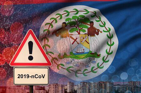 Belize flag and virus 2019-nCoV alert sign.