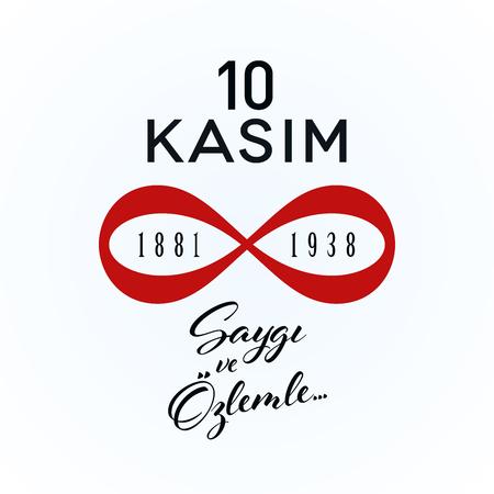 10 Kasim, Saygi ve Ozlemle… Translation: Memorial Day of Ataturk. November 10 concept on white background. Death anniversary of Ataturk. Vector illustration template. Ilustração