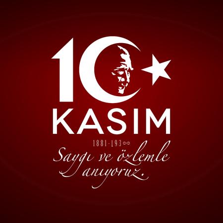 10 Kasim, Saygi ve Ozlemle Aniyoruz. Translation: Memorial Day of Ataturk. November 10 concept on red background. Death anniversary of Ataturk. Vector illustration template.