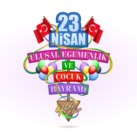 23 Nisan Ulusal Egemenlik ve Cocuk Bayrami - Translation: April 23, National Sovereignty and Children's Day. Ornamented greeting card concept on white background. Stock Vector - 115130380