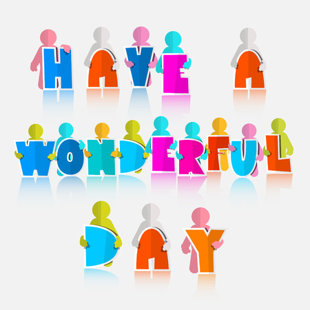 typology: Have a Wonderful Day Slogan - Vector Illustration Illustration