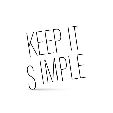Keep it Simple Vector Phrase - Slogan Isolated on White Background Ilustrace
