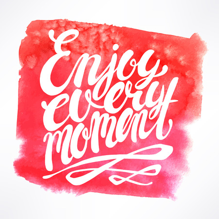 fun background: Enjoy every moment -  hand-drawn quote on pink watercolor background Illustration