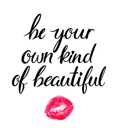 Be your own kind of beautiful. inspirational Quote. hand written quote Illustration