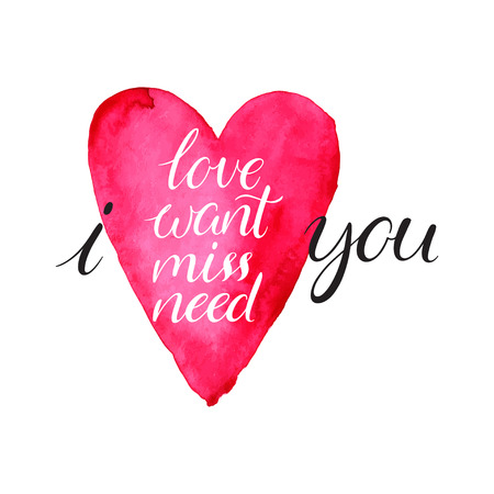 want: I love you, i need you, i want you. declaration of love written by hand  on a pink watercolor heart