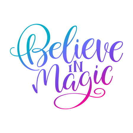 Believe in magic handwritten inscription quote for greeting card, invitation, posters, print and t-shirt. Ilustrace
