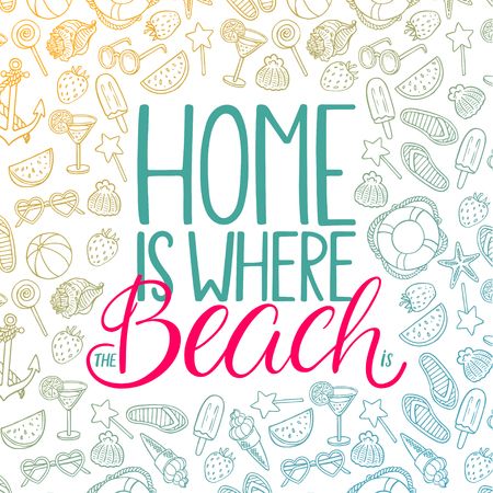 Home is where the beach is. Beautiful hand-drawn cute calligraphy for greeting cards