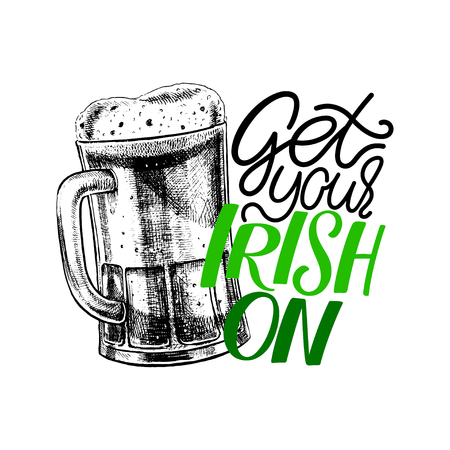 Get your irish on. Saint Patricks Day handlettering greeting card. Vector illustration