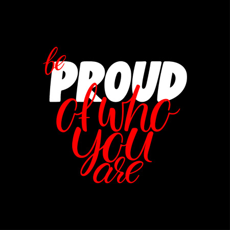 Be proud of who you are. Inspiration quote of gay pride slogan. Hand-drawn illustration  イラスト・ベクター素材