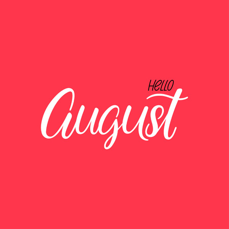 Summer greeting card with phrase Hello August. Vector isolated illustration: brush calligraphy, hand lettering. Inspirational typography poster. For calendar, postcard, label and decor 矢量图像