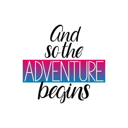And so the adventure begins calligraphy. Motivational inspirational quote Illusztráció