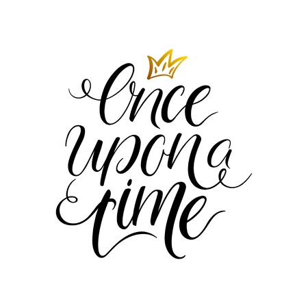 Once upon a time. Motivational quote. Cute inspiration typography