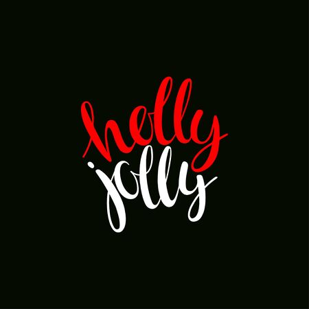 Holly Jolly. Vector greeting card with hand written calligraphic christmas phrase Çizim