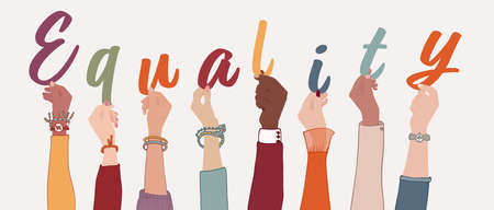 Raised arms of a group of diverse multicultural international people holding the letters forming the word -Equality-. Racial equality concept.Variety of people.Affirmative action.Allyship Иллюстрация