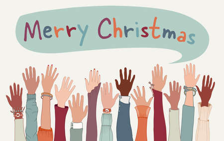 Raised arms and hands of co-workers or friends diverse multicultural people with above letters forming the text -Merry Christmas- Happy Holidays Christmas Greetings. Equality. Community