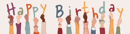 Raised arms of colleagues or friends diverse multi-ethnic multiracial people holding letters forming the text -Happy Birthday- Community that makes birthday wishes. Banner