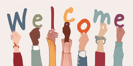 Raised arms of colleagues or friends diverse multi-ethnic multicultural people holding letters forming the text -Welcome- Community that greets by welcoming. Welcome and tolerance. Banner