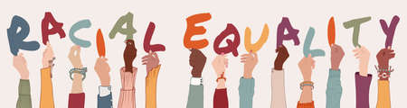 Multi-ethnic multicultural people holding letters forming the text -Racial Equality- Group raised arms of colleagues or friends diverse culture. Community people diversity. Anti-racism