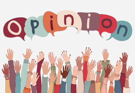 Group of arm and raised hands of various and diverse people with speech bubble above with the text -Opinion- written inside. Concept of multiethnic people expressing their opinion.Feedback
