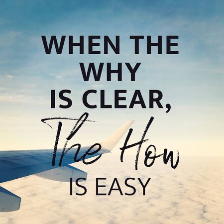 Quote - When the why is clear the how is easy Stock Photo