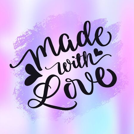 Inspirational Quote - Made with love words with hearts and color background