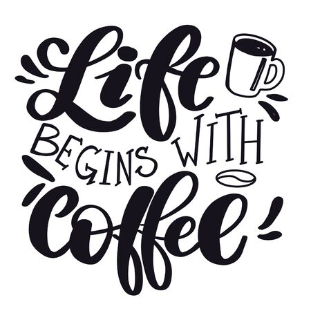 Inspirational Quote with Abstract paint - Life begins with Coffee