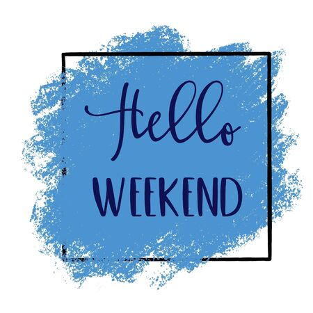 Inspirational Quote with Abstract paint - Hello Weekend with blue background Stock Photo