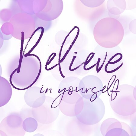 Inspirational Quote with Abstract paint - Believe in yourself