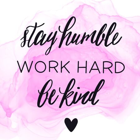 Inspirational Quote with Abstract paint - Stay humble work hard be kind
