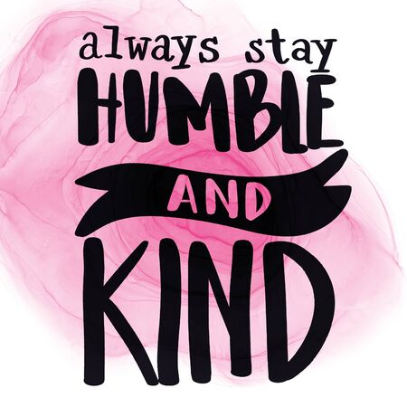 Inspirational Quote with Abstract paint - Always stay humble and Kind Stock Photo