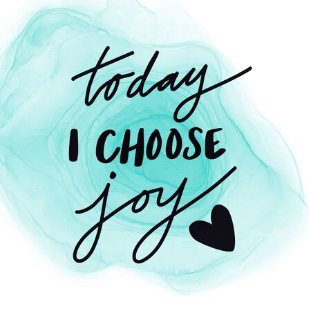 Inspirational Quote with Abstract paint - Today I choose Joy Stock Photo