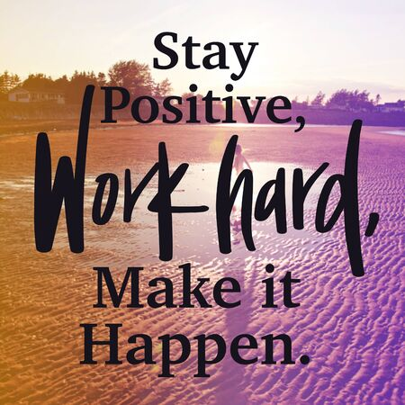 Inspirational Quote with lake background - Stay Positive work hard, make it happen
