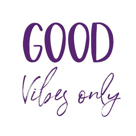 Inspirational Quote - Good Vibes Only with White background