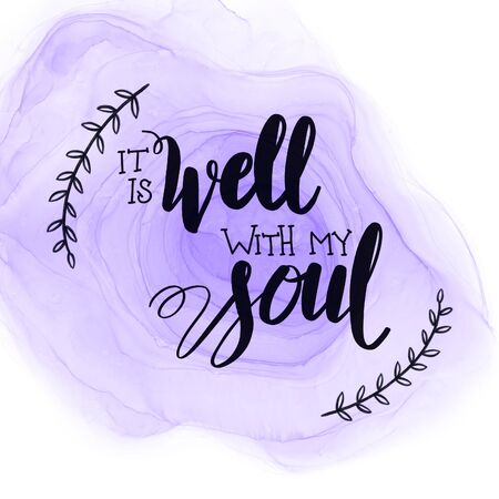 Inspirational Quote with Abstract paint - It is well with my soul