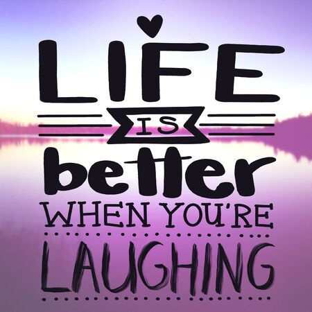 Inspirational Quote with lake background - Life is better when you're laughing