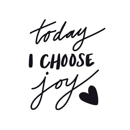 Inspirational Quote - Today I choose Joy with heart Stock Photo