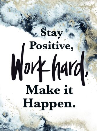Abstract background, blue marble, fake stone texture, liquid paint, Quote - Stay positive, Work Hard, Make it Happen.