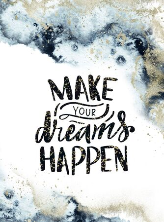 Abstract background, blue marble, fake stone texture, liquid paint, Quote - Make your dreams happen