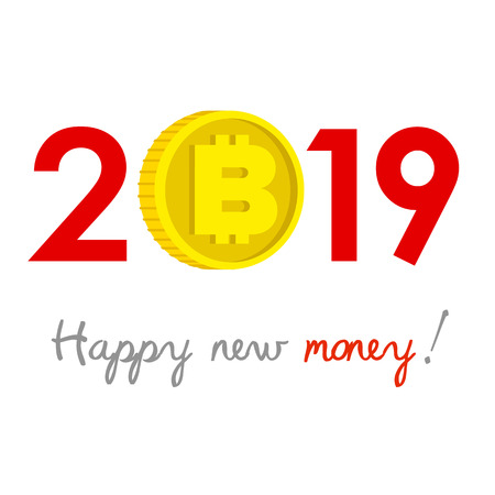 New Year 2019 business concept. Bitcoin gold coin instead of zero - symbol of new technology, success, achievements. Slogan Happy new money! at the bottom. Celebration logo.
